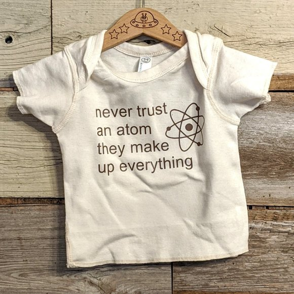 Other - Never Trust An Atom Science T Shirt Sz 18m NWT